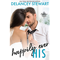 Happily Ever His: A fake relationship/in love with the wrong sister romantic comedy (Singletree Book 1) (English Edition…