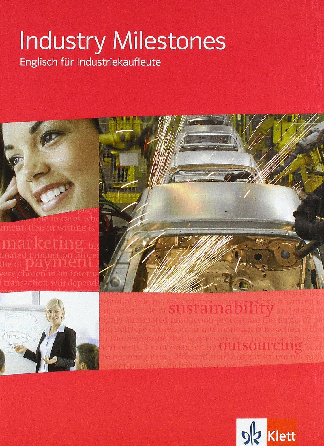 Industry Milestones: Englisch für Industriekaufleute. Schülerbuch