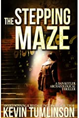 The Stepping Maze: A Dan Kotler Archaeological Thriller Kindle Edition