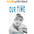 Our Time (The Rub Down Series Book 2)