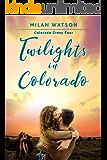 Twilights in Colorado (Colorado Crazy Book 4)