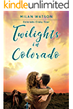 Twilights in Colorado (Colorado Crazy Book 4)