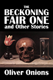The Beckoning Fair One and Other Stories by Oliver Onions (Civitas Library Classics)