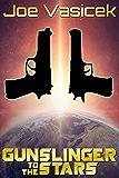 Gunslinger to the Stars (Gunslinger Trilogy Book 1)