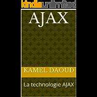 AJAX: La technologie AJAX (French Edition)