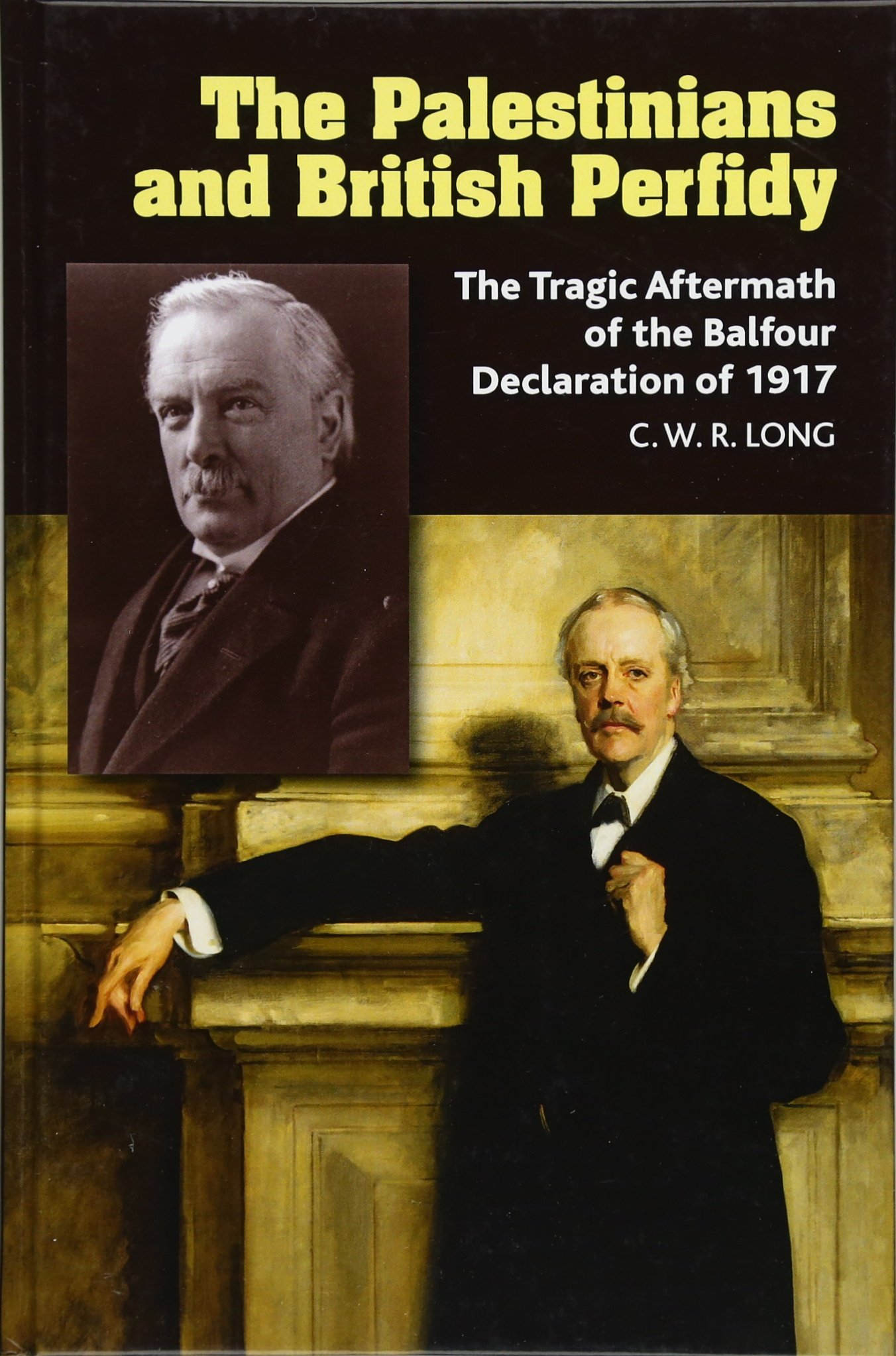 The Palestinians and British Perfidy: The Tragic Aftermath of the Balfour Declaration of 1917 by Sussex Academic Press