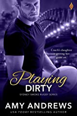 Playing Dirty (Sydney Smoke Rugby Series Book 6) Kindle Edition