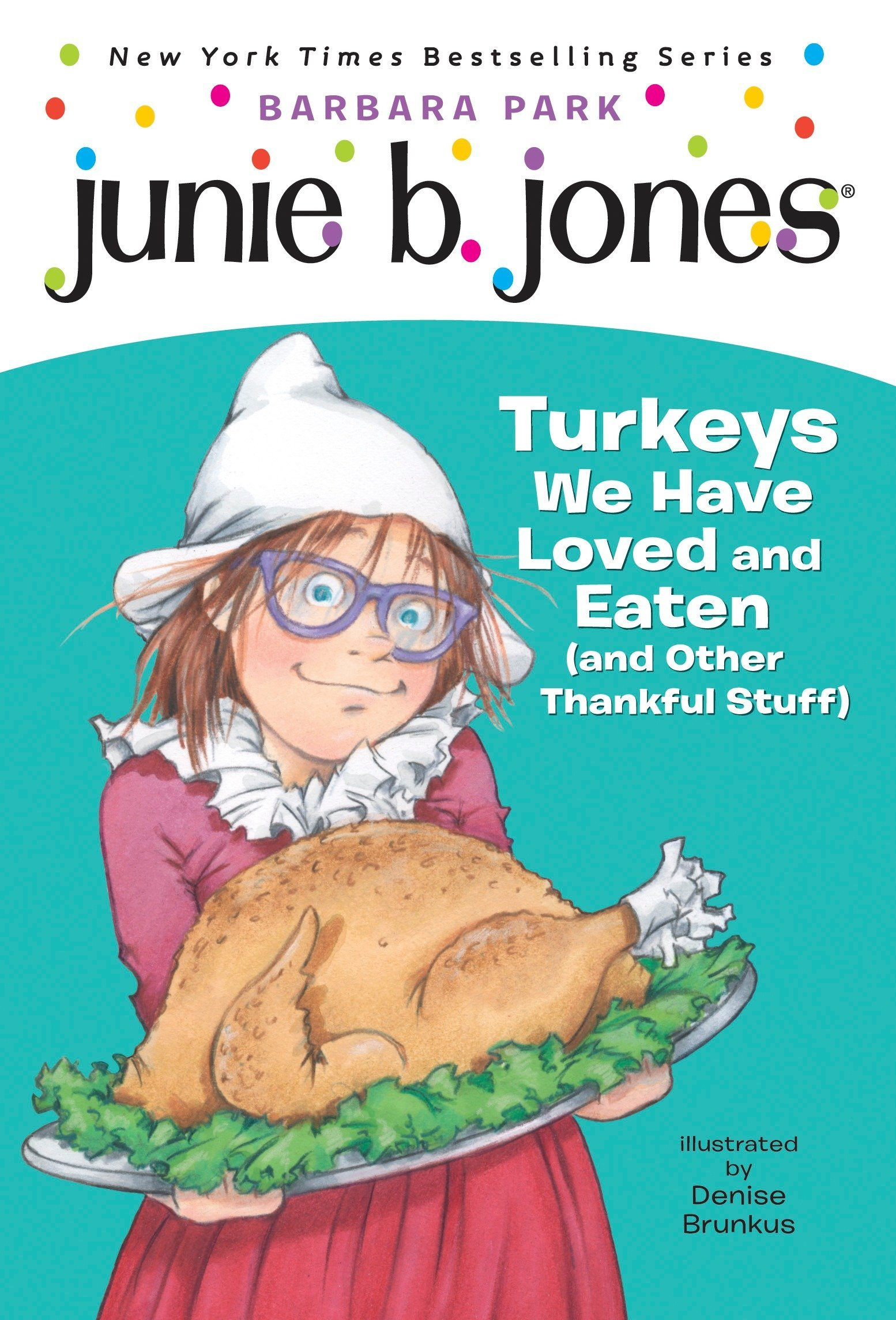 Junie B. Jones #28: Turkeys We Have Loved and Eaten (and Other ...