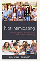 Not Intimidating: Teaching Different Reading Genres to a Diverse Student Body Kindle Edition