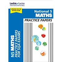 Practice Papers for SQA Exam Revision – National 5 Maths Practice Papers for New 2019 Exams: Prelim Papers for SQA Exam Revision
