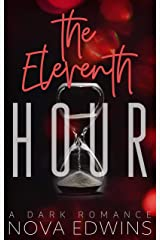 The Eleventh Hour: A Dark Romance Kindle Edition