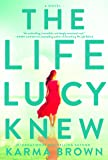 The Life Lucy Knew: A Novel