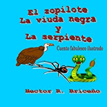 El Zopilote la Viuda Negra y la Serpiente [The Buzzard, the Black Widow, and the Snake] Dec 26, 2016