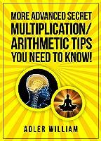 More Advanced Secret Multiplication/Arithmetic