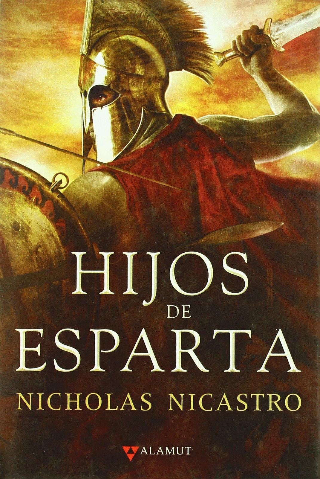 Hijos de Esparta (Alamut Serie Histórica): Amazon.es: Nicholas Nicastro, Carlos Gardini: Libros