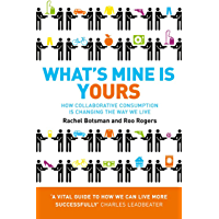 What's Mine Is Yours: How Collaborative Consumption is Changing the Way We Live (English Edition)