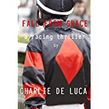 Fall From Grace: A racing thriller.