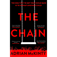 The Chain: The unique and unforgettable thriller of the year (English Edition)