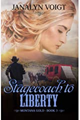 Stagecoach to Liberty (Montana Gold Series Book 3) Kindle Edition
