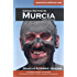 Going Native In Murcia 3rd Edition: All You Need To Know About Visiting, Living and Home Buying in Murcia and Spain's Costa Calida