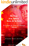 De Mao a la Nueva Ruta de la Seda: El Camino de China al Liderazgo Global