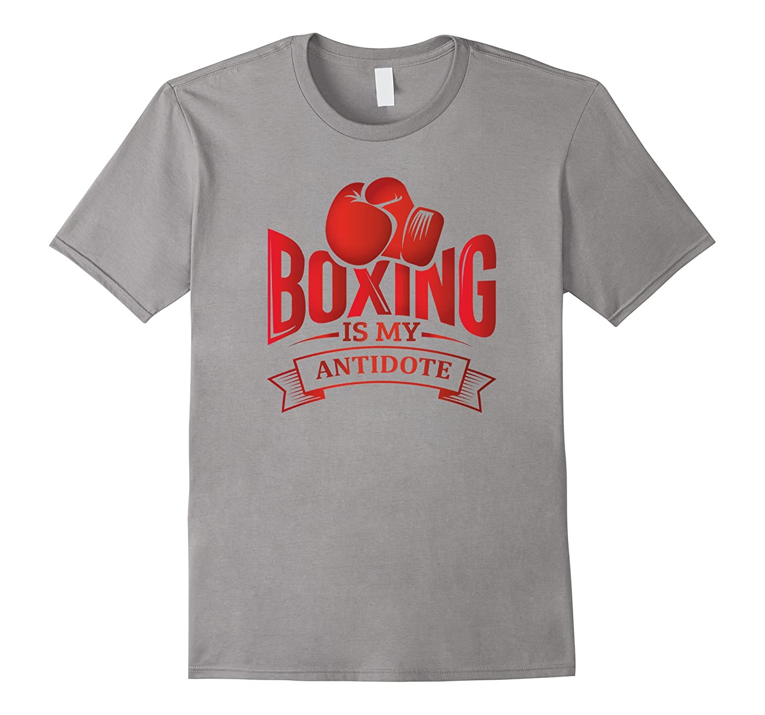Boxing Is My Antidote: Funny Warm Up T-Shirt-FL