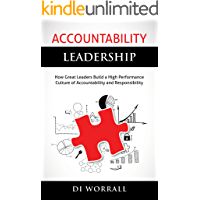 Accountability Leadership: How Great Leaders Build a High Performance Culture of Accountability and Responsibility (The Accountability Code Series) (English Edition)