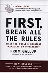 First, Break All The Rules: What the World's Greatest Managers Do Differently Hardcover