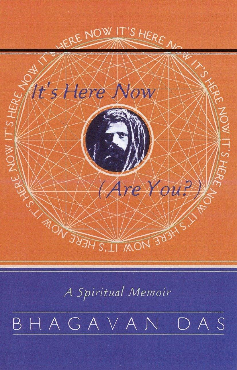 It's Here Now (Are You?): A Spiritual Memoir (Anglais) Broché – 15  septembre 1998