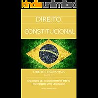DIREITO CONSTITUCIONAL: DIREITOS E GARANTIAS - PARTE 01 (COLEÇÃO DIREITO CONSTITUCIONAL FÁCIL Livro 1)