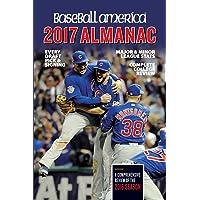 Baseball America Almanac 2017: Comprehensive Review of the 2016 Season