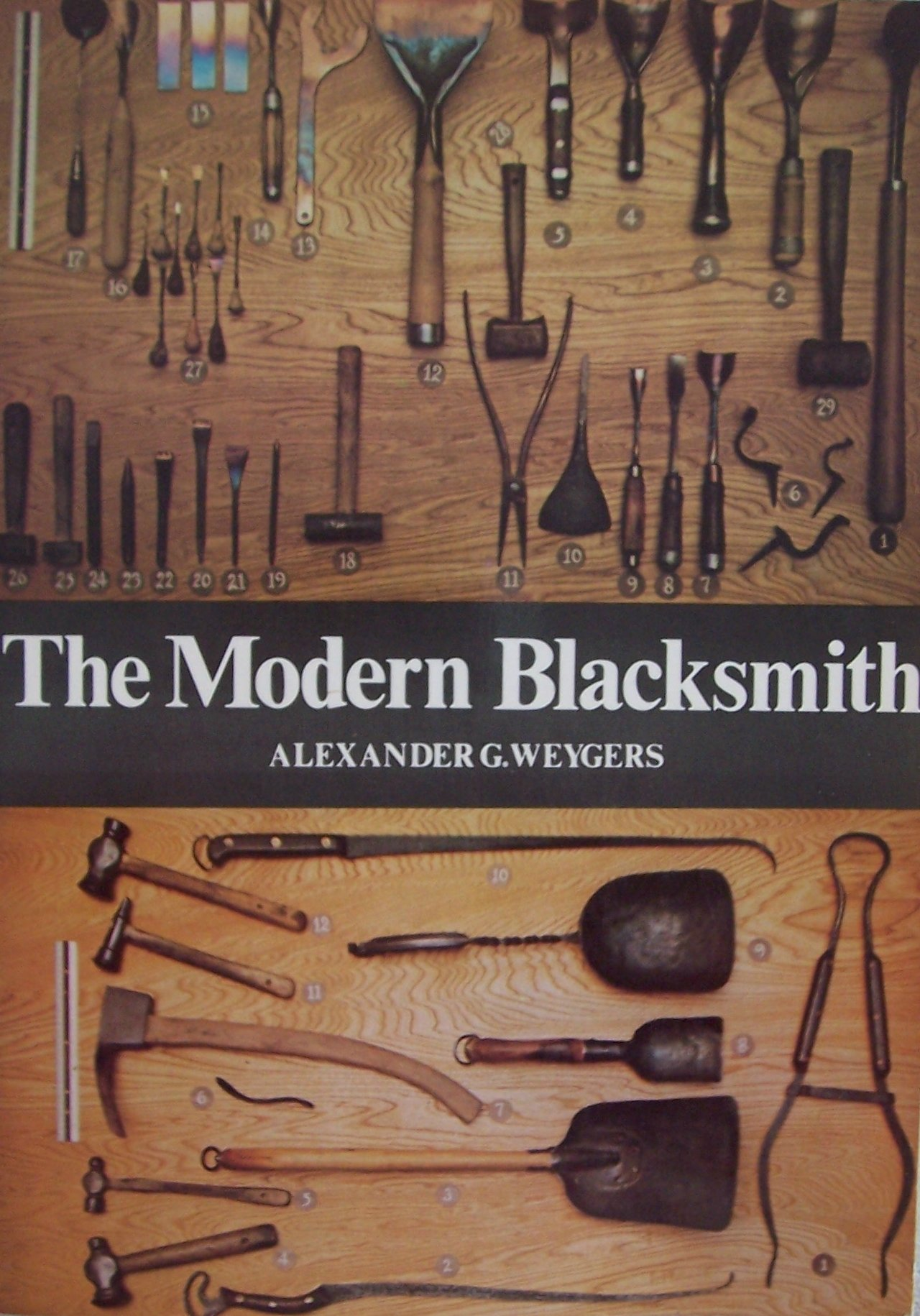 the modern blacksmith alexander g weygers 9780671609269 amazon