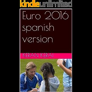 Euro 2016 spanish version (Spanish Edition)