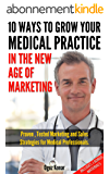 10 Ways To Grow Your Practice In The New Age Of Marketing (English Edition)