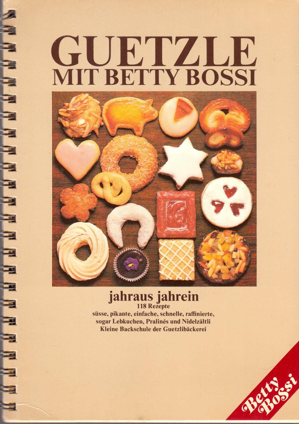 Guetzle Mit Betty Bossi Jahraus Jahrein 118 Rezepte Susse Pikante