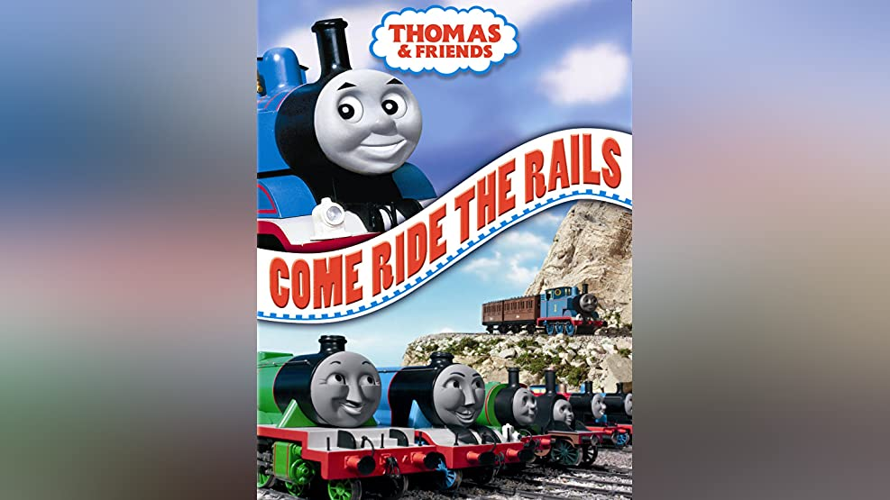 Thomas & Friends: Come Ride The Rails