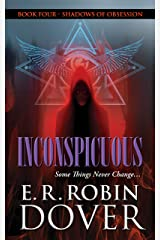 Inconspicuous: Book Four: Shadows Of Obsession Kindle Edition