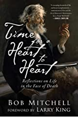 Time for a Heart-to-Heart: Reflections on Life in the Face of Death Hardcover