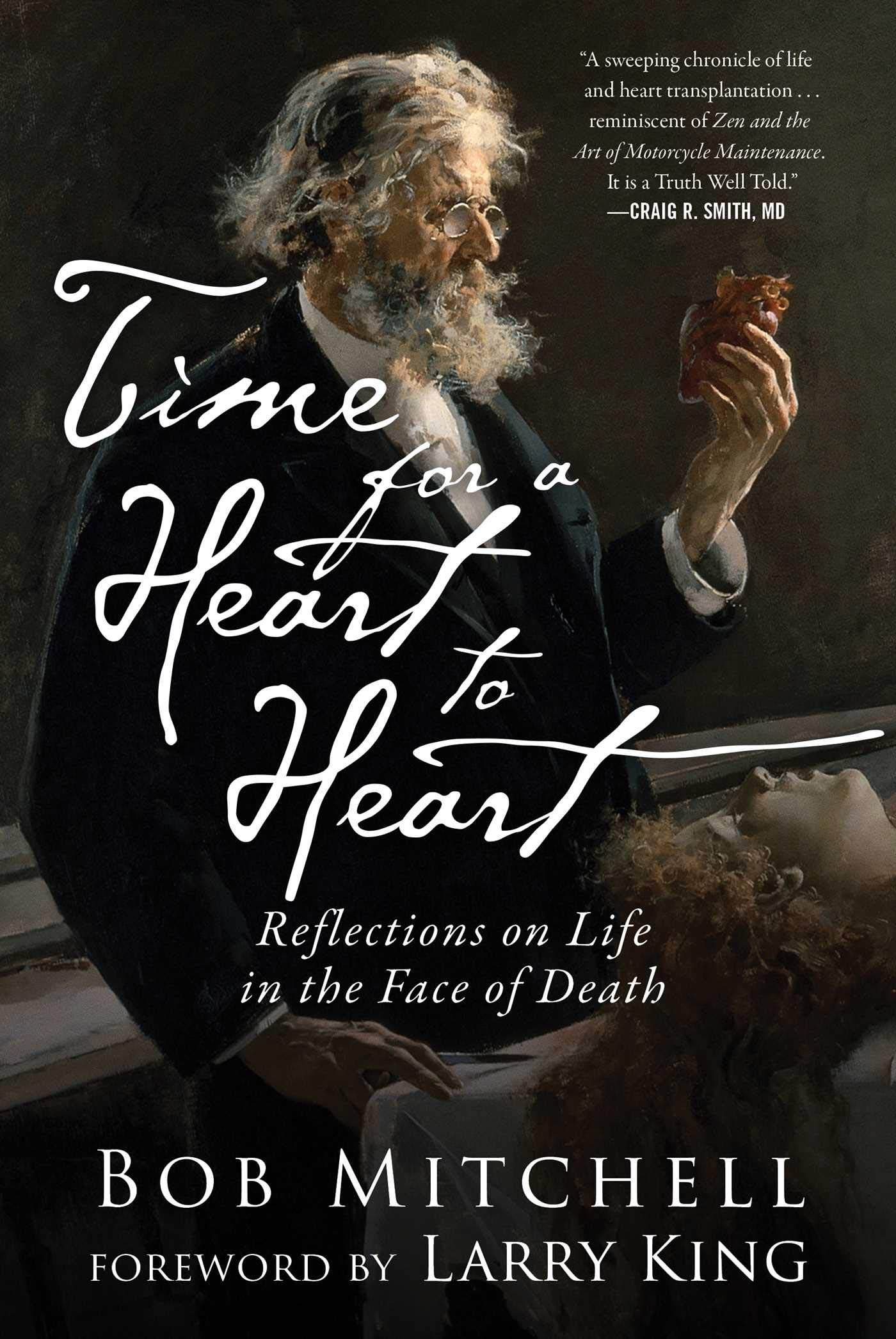 0811bb028 Time for a Heart-to-Heart: Reflections on Life in the Face of Death ...
