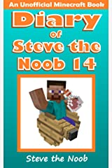 Diary of Steve the Noob 14 (An Unofficial Minecraft Book) (Diary of Steve the Noob Collection) Kindle Edition