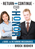 Return and Continue with Honor: A Guide for Returning Missionaries