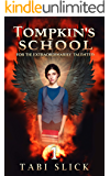 Tompkin's School: For The Extraordinarily Talented (A Supernatural Academy Trilogy Book 1)