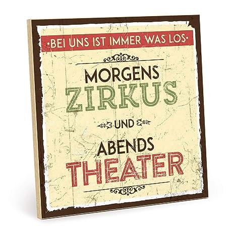 Typestoff Holzschild Mit Spruch Morgens Zirkus Abends Theater Im Vintage Look Mit Zitat Als Geschenk Und Dekoration Zum Thema Kultur Haushalt