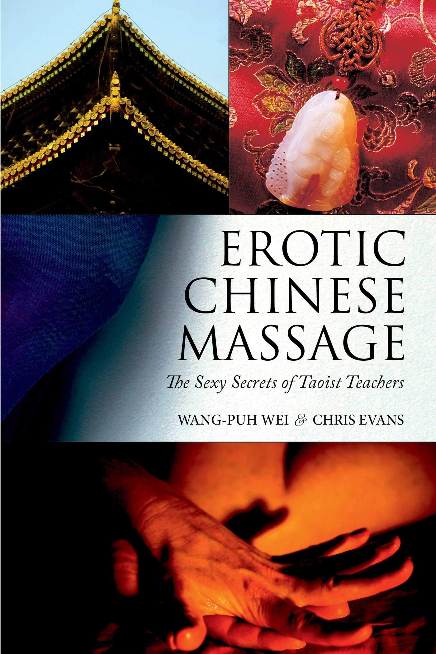 Erotic Chinese Massage: The Sexy Secrets of Taoist Teachers Paperback –  August 18, 2015