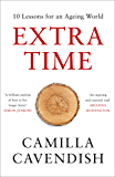 Extra Time: 10 Lessons for an Ageing World (English Edition)