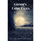 Grimm's Fairy Tales : Complete and Illustrated