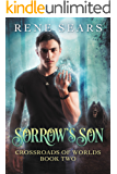 Sorrow's Son (Crossroads of Worlds Book 2)