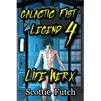 Galactic Fist of Legend 4: Life Werx (English Edition)