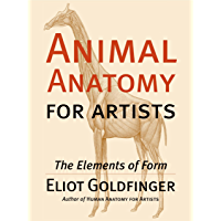 Animal Anatomy for Artists: The Elements of Form (English Edition)