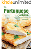 The Portuguese Cookbook: Delicious Portuguese-Inspired Mediterranean Recipes, For Snacks, Dinners, Drinks, and Desserts!  (English Edition)